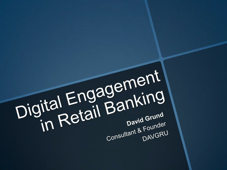 Digital Engagement in Retail Banking