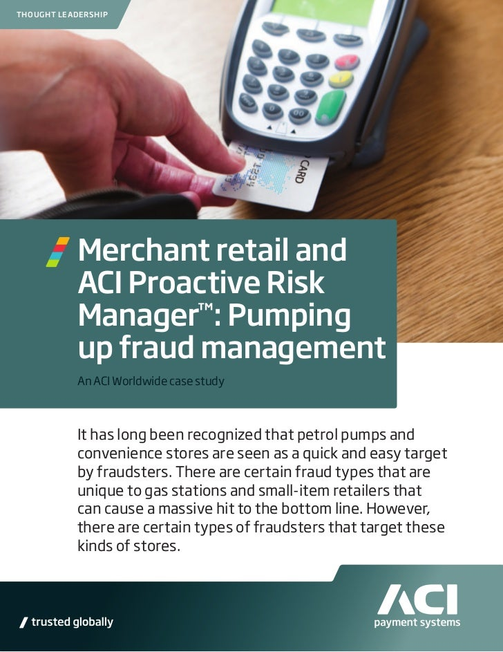 THOUGHT LEADERSHIP           Merchant retail and           ACI Proactive Risk           Manager™: Pumping           up fra...