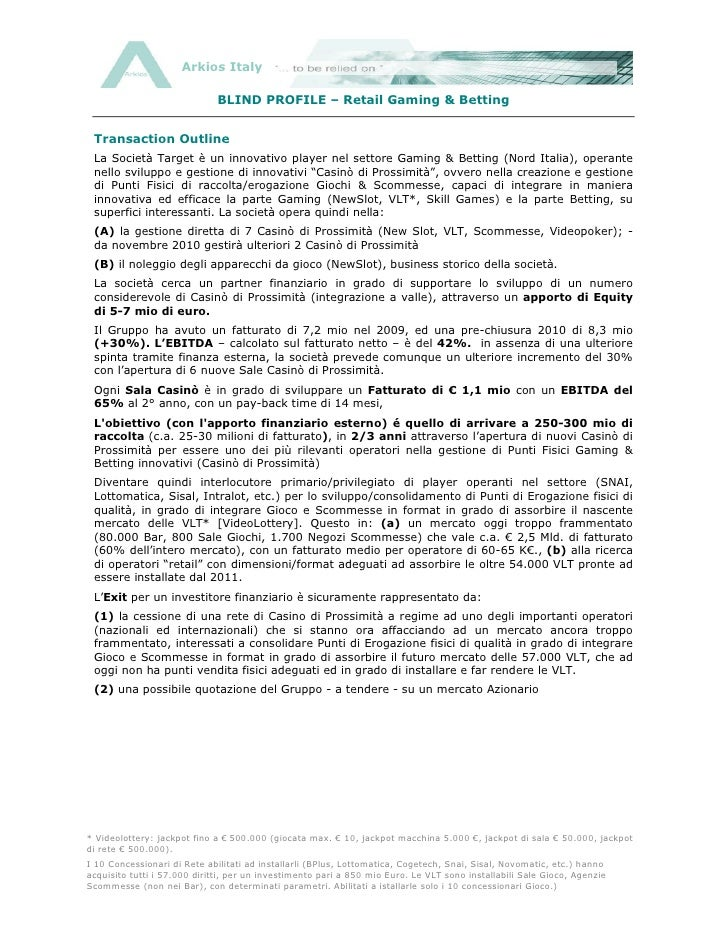 Arkios Italy                               BLIND PROFILE – Retail Gaming & Betting    Transaction Outline  La Società Targ...