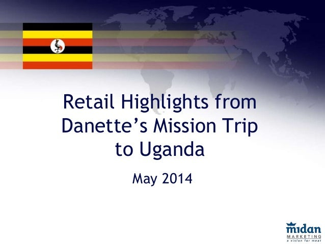 Retail Highlights from Danette's Mission Trip to Uganda May 2014