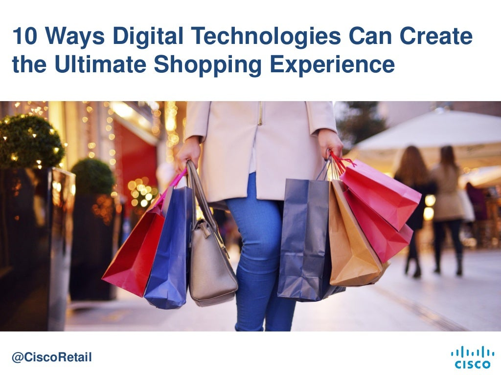 10 Ways Digital Technologies Can Create the Ultimate Shopping Experience