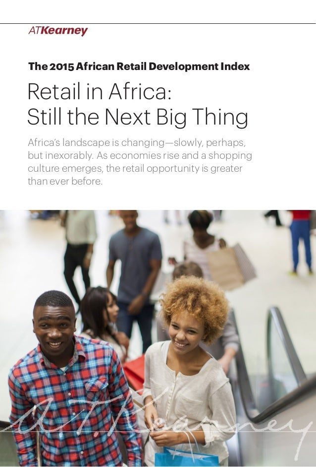 1Retail in Africa: Still the Next Big Thing The 2015 African Retail Development Index Retail in Africa: Still the Next Big...
