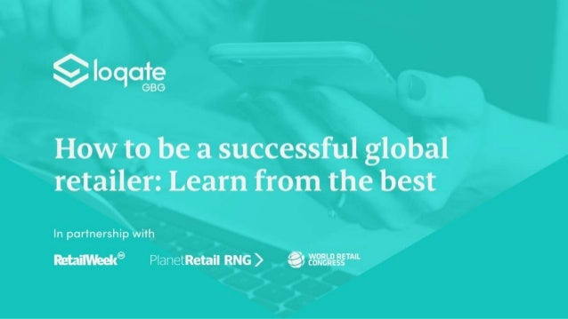 How to be a successful global retailer: Learn from the best