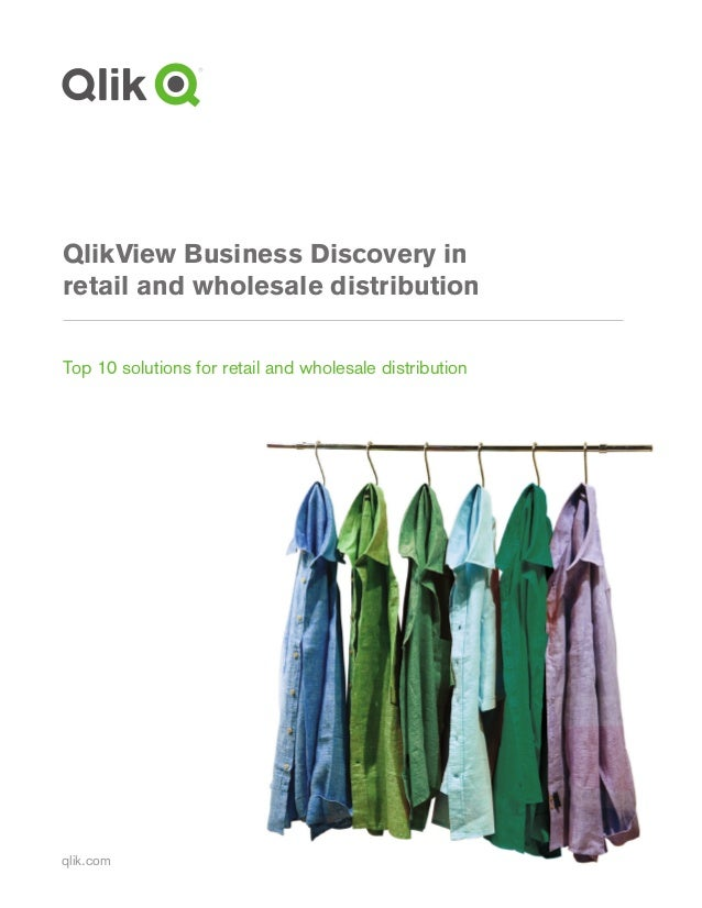 qlik.com QlikView Business Discovery in retail and wholesale distribution Top 10 solutions for retail and wholesale distri...