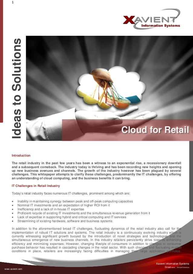 Ideas to Solutions  1  Cloud for Retail  Introduction The retail industry in the past few years has been a witness to an e...