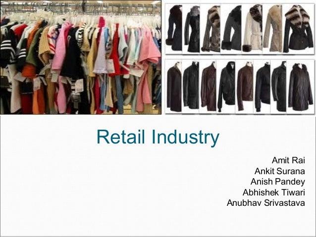 Retail Industry                            Amit Rai                        Ankit Surana                       Anish Pandey...