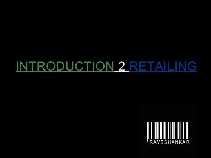 INTRODUCTION  2  RETAILING