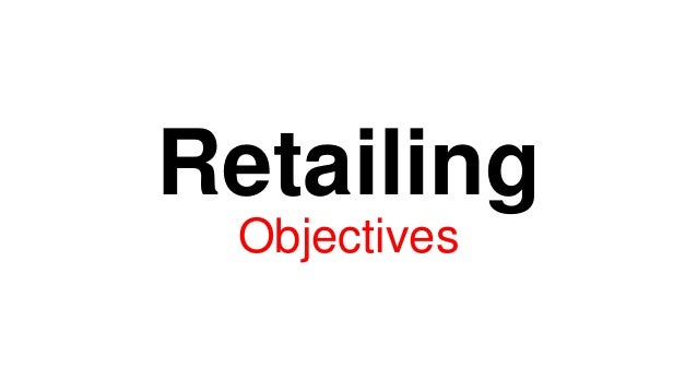 Retailing Objectives