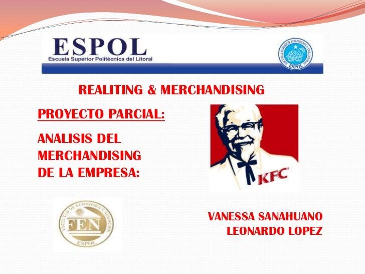 REALITING & MERCHANDISINGPROYECTO PARCIAL:ANALISIS DELMERCHANDISINGDE LA EMPRESA:                      VANESSA SANAHUANO  ...