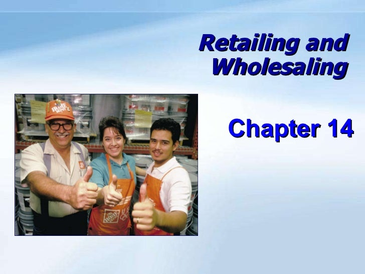 Retailing and Wholesaling Chapter 14