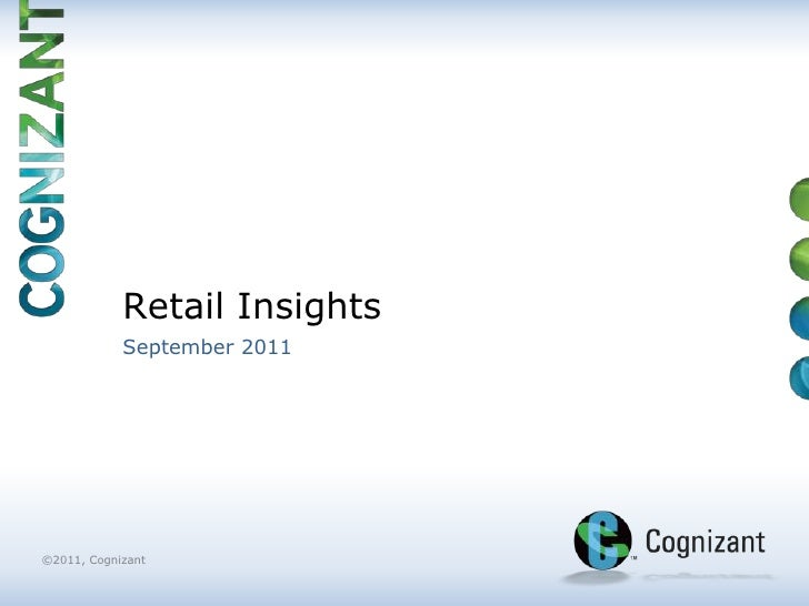 Retail Insights            September 2011©2011, Cognizant