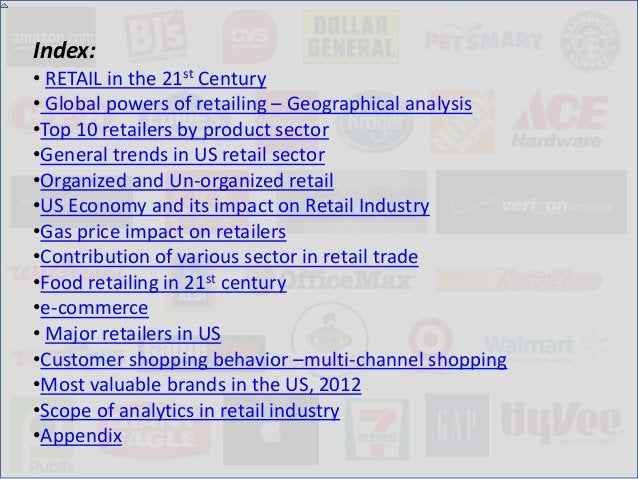 Index:• RETAIL in the 21st Century• Global powers of retailing – Geographical analysis•Top 10 retailers by product sector•...