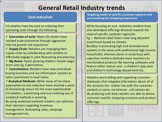 General Retail Industry trends                                                           Targeting needs of specific custo...