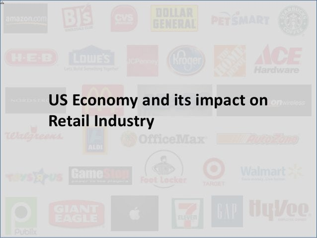 US Economy and its impact onRetail Industry