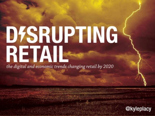 5 Trends Disrupting Retail by 2020