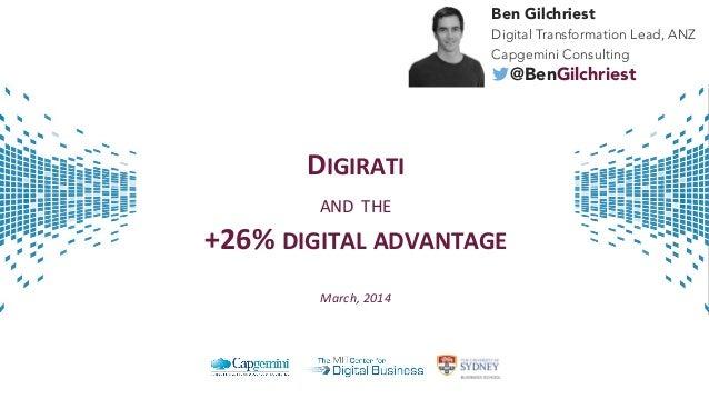 Ben Gilchriest Digital Transformation Lead, ANZ Capgemini Consulting  @BenGilchriest  DIGIRATI' AND$THE' +26%'DIGITAL'ADVA...
