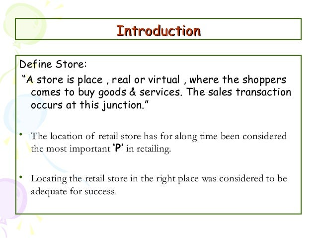important of location decision in retailing The 10 common mistakes in retail site selection important to employ sound analytics and avoid the ten and mortar versus online retailing.