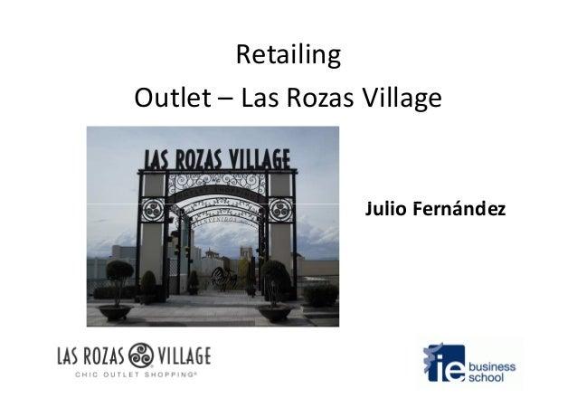 Retailing Outlet – Las Rozas Village Julio FernándezJulio Fernández