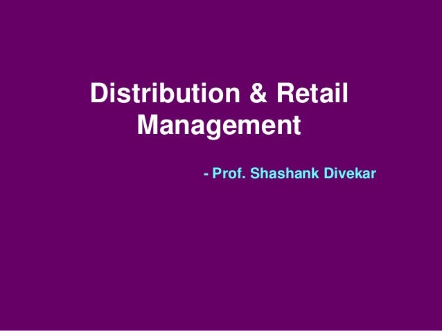Distribution & Retail Management  - Prof. Shashank Divekar