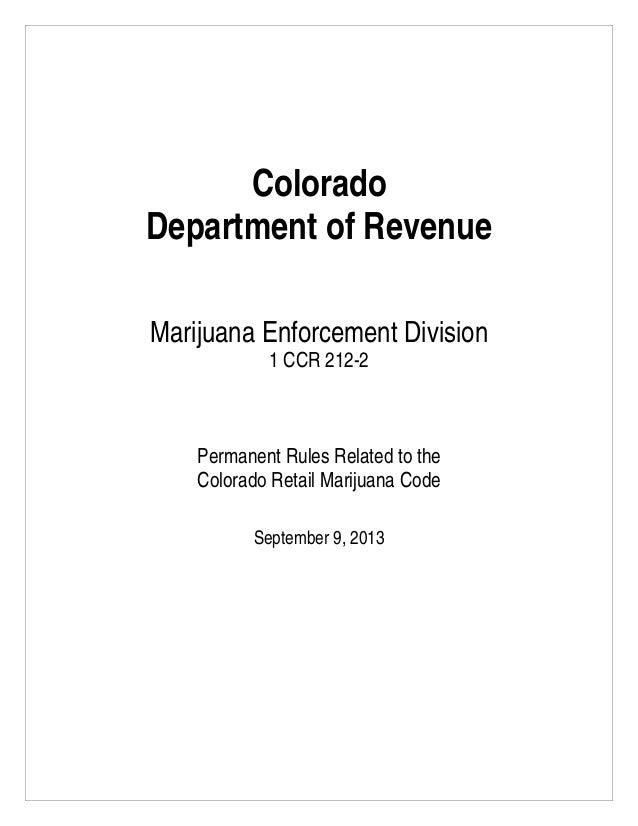 Colorado Department of Revenue Marijuana Enforcement Division 1 CCR 212-2 Permanent Rules Related to the Colorado Retail M...