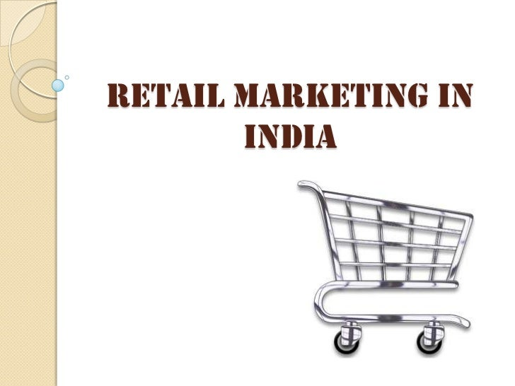 Retail Marketing in India<br />