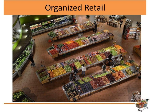 types of organised retailing in india Find information on retail industry in india such as growth rate and global retail index (grdi) get details on indian retail, domestic organised retail sector in the.