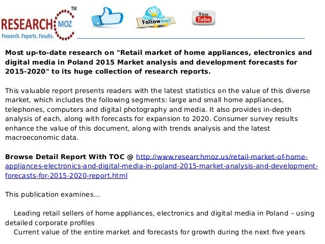 """Most up-to-date research on """"Retail market of home appliances, electronics and digital media in Poland 2015 Market analysi..."""