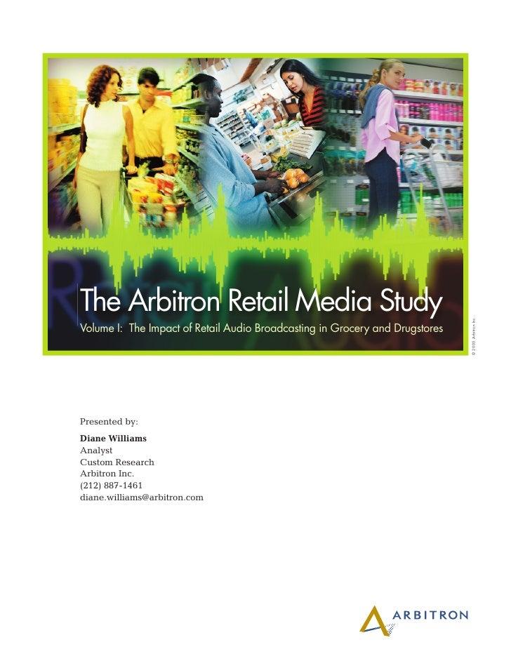 The Arbitron Retail Media Study                                                                              © 2005 Arbitr...