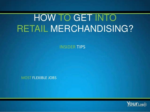 HOW TO GET INTO RETAIL MERCHANDISING? INSIDER TIPS  MOST FLEXIBLE JOBS