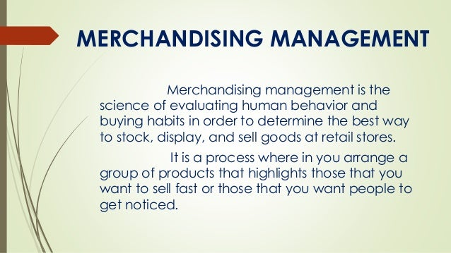 merchandise management Free essay: bus4003 retail and channel management merchandising management in retailing: vendors, retailers, customers dr kenneth k kwong department of.