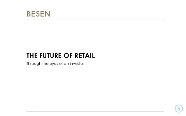 TITLE THE FUTURE OF RETAIL Through the eyes of an investor