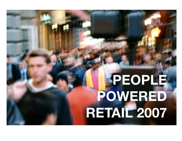 PEOPLE!  POWERED! RETAIL 2007 !