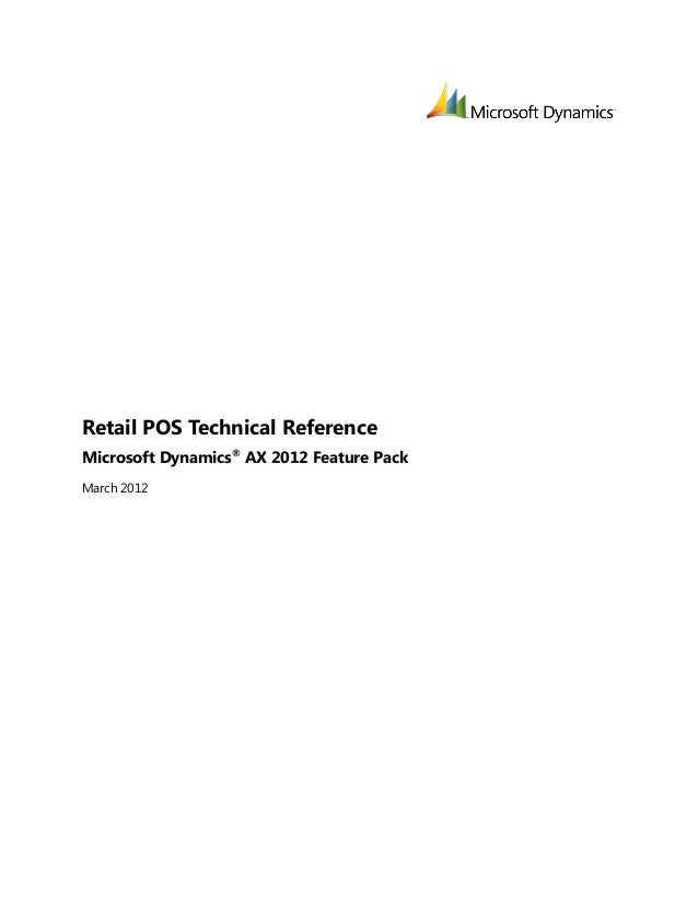Retail POS Technical ReferenceMicrosoft Dynamics® AX 2012 Feature PackMarch 2012
