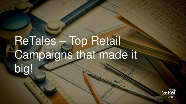 ReTales – Top Retail Campaigns that made it big!