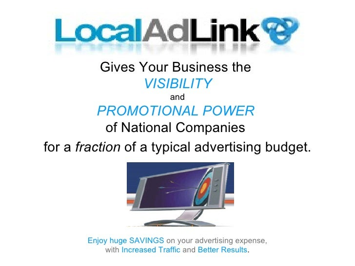 Gives Your Business the  VISIBILITY and PROMOTIONAL POWER   of National Companies  for a  fraction  of a typical advertisi...