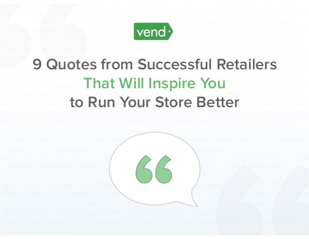 9 Quotes from Successful Retailers That Will Inspire You to Run Your Store Better