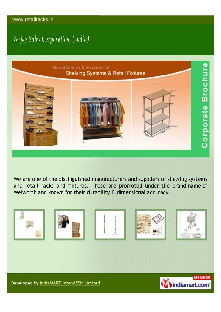 We are one of the distinguished manufacturers and suppliers of shelving systemsand retail racks and fixtures. These are pr...