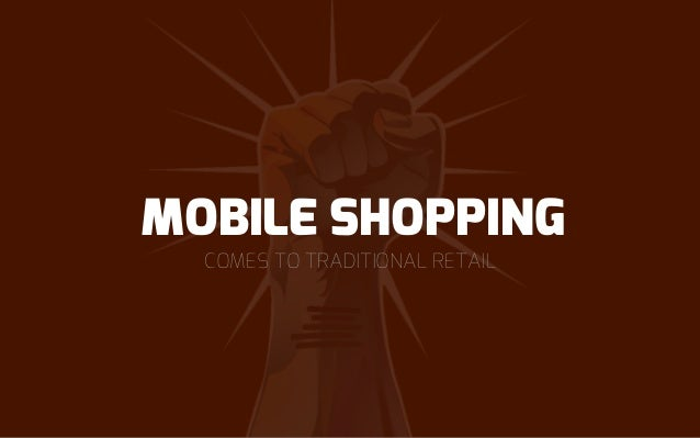 COMES TO TRADITIONAL RETAIL MOBILE SHOPPING