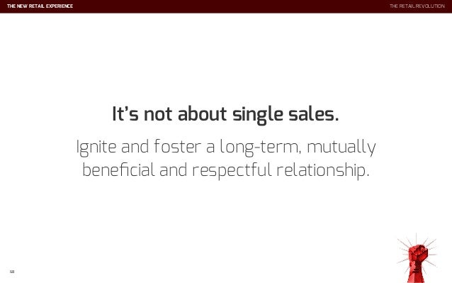 LET'S START DATING OUR CUSTOMERS 72 THE RETAIL REVOLUTION We need to start asking our customers the right questions. We ne...