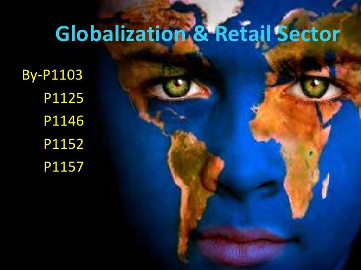 Globalization & Retail SectorBy-P1103   P1125   P1146   P1152   P1157