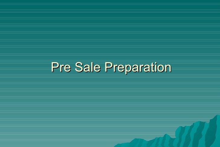 Pre Sale Preparation