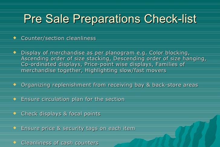 Pre Sale Preparations Check-list <ul><li>Counter/section cleanliness </li></ul><ul><li>Display of merchandise as per plano...