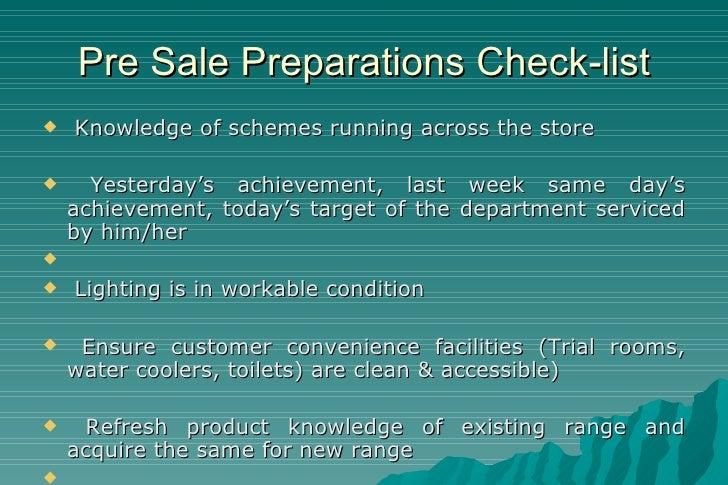 Pre Sale Preparations Check-list <ul><li>Knowledge of schemes running across the store </li></ul><ul><li>Yesterday's achie...