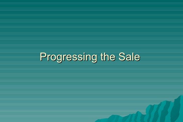Progressing the Sale