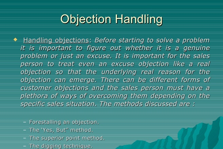 Objection Handling <ul><li>Handling objections :  Before starting to solve a problem it is important to figure out whether...
