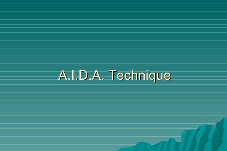 A.I.D.A. Technique