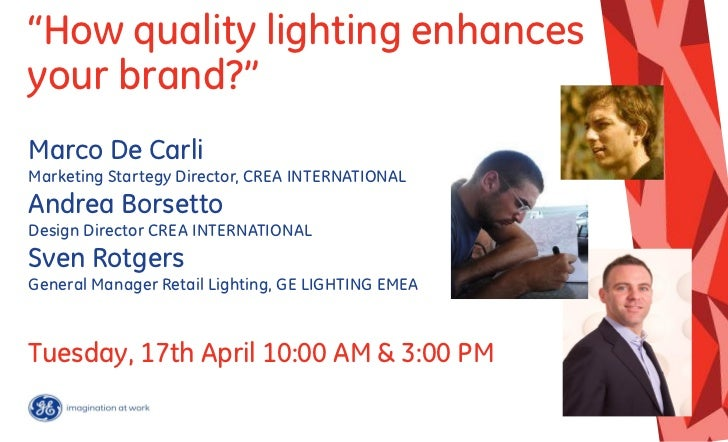 """How quality lighting enhancesyour brand?""Marco De CarliMarketing Startegy Director, CREA INTERNATIONALAndrea BorsettoDesi..."