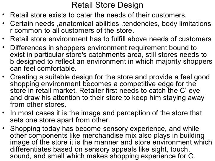 Retail Store Design• Retail store exists to cater the needs of their customers.• Certain needs ,anatomical abilities ,tend...