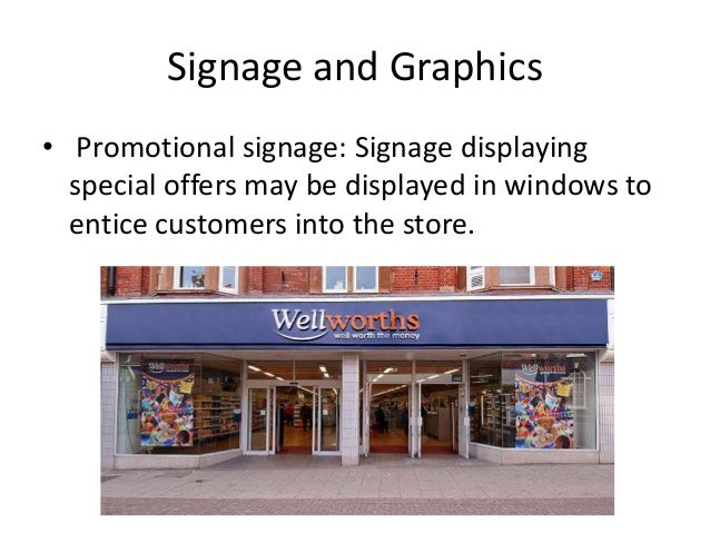 Signage and Graphics • Promotional signage: Signage displaying special offers may be displayed in windows to entice custom...