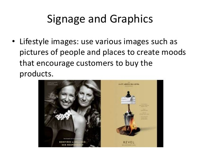 Signage and Graphics • Lifestyle images: use various images such as pictures of people and places to create moods that enc...